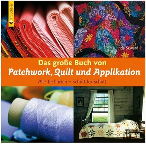 Rezension Cover Das große Buch von Patchwork, Quilt und Applikation Linda Seward