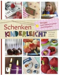 Rezension Cover Schenken kinderleicht - Witziges zum Selbermachen und Mitgeben Katrien van de Steene Thorbecke