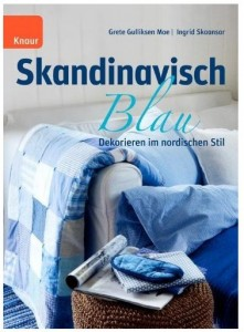 rezension skandinavisch blau von grete gulliksen moe und ingrid skaansar gretels werke. Black Bedroom Furniture Sets. Home Design Ideas